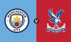 Tip bóng đá 18/01/20: Man City vs Crystal Palace