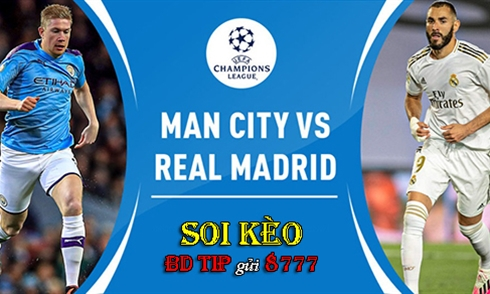 Nhận định bóng đá Champions League 2019-2020: Man City vs Real Madrid
